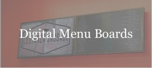 Digital Signage - Digital Menu Boards