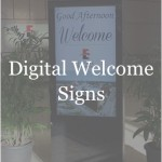 Digital Signage - Digital Welcome Signs