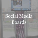 Digital Signage - Social Media Boards